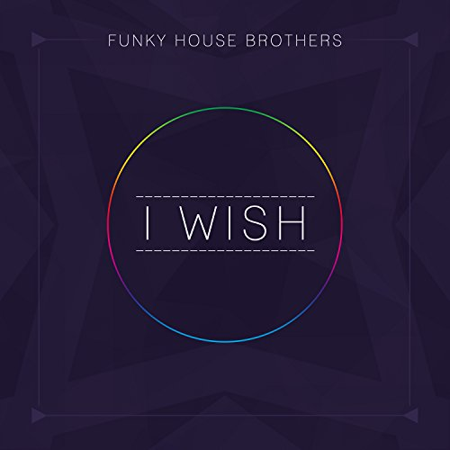 I wish by funky house brothers on amazon music for Best funky house tracks ever
