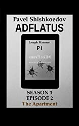 Adflatus. Season 1. Episode 2. The Apartment (English Edition)