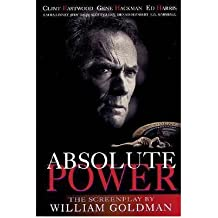 [(Absolute Power: Screenplay)] [Author: William Goldman] published on (April, 2000)