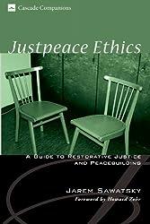 Justpeace Ethics: A Guide to Restorative Justice and Peacebuilding (Cascade Companions Book 7)