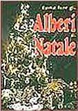 Scarica Libro Alberi di Natale (PDF,EPUB,MOBI) Online Italiano Gratis