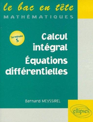 3. Calcul intégral : Équations différentielles par Bernard Meyssirel
