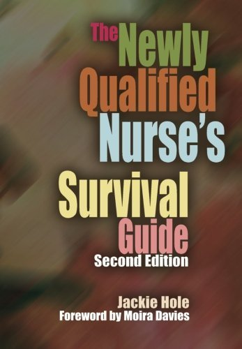 The Newly Qualified Nurse's Survival Guide: 2 by Hole, Jackie (2009) Paperback