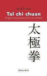 Taï-chi-chuan - Origines et puissance d'un art martial (French Edition)