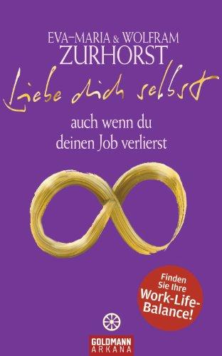 Liebe Dich Selbst Auch Wenn Du Deinen Job Verlierst Ebook Eva