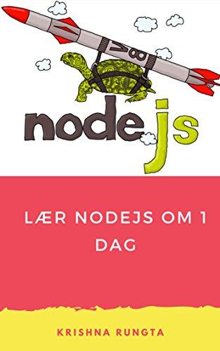 Lær NodeJS om 1 dag: Komplett Node JS Guide med eksempler (Norwegian Edition)
