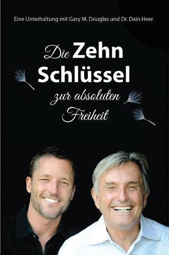 Die Zehn Schlüssel zur absoluten Freiheit - 10 Keys to Total Freedom - German