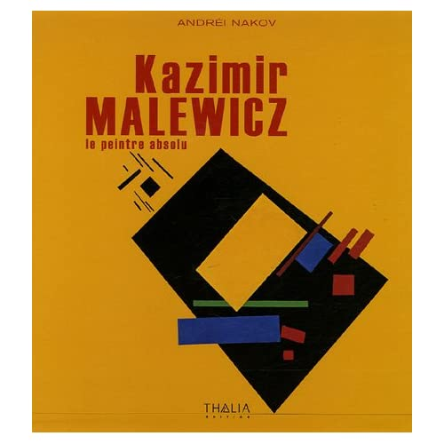 KAZIMIR MALEWICZ. Le Peintre absolu