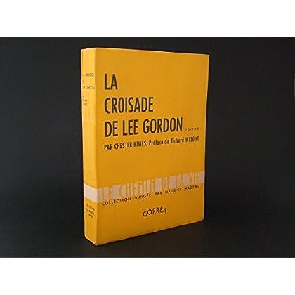 La croisade de lee gordon. roman.