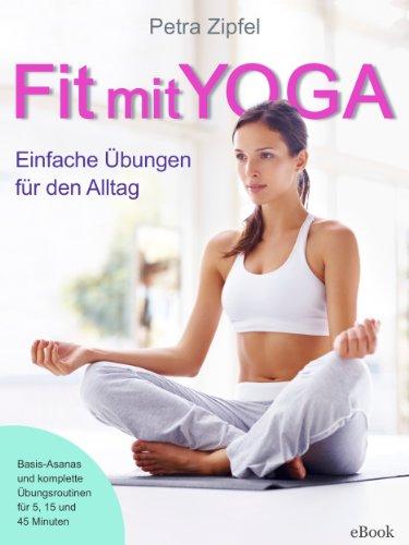 Download Fit mit Yoga – Einfache Übungen für den Alltag