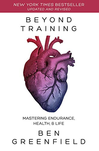 Beyond Training: Mastering Endurance, Health & Life por Ben Greenfield