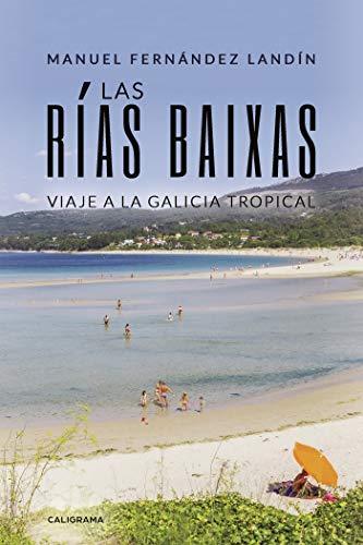 Las Rías Baixas: Viaje a la Galicia tropical