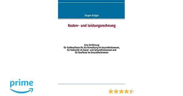 Kosten- und Leistungsrechnung: Eine Einführung für Fachkaufleute für ...
