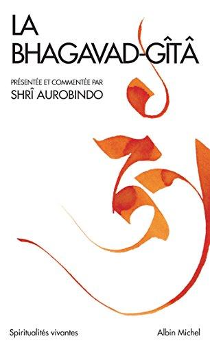 La Bhagavad Gitâ (Spiritualités vivantes t. 1) par Shri Aurobindo