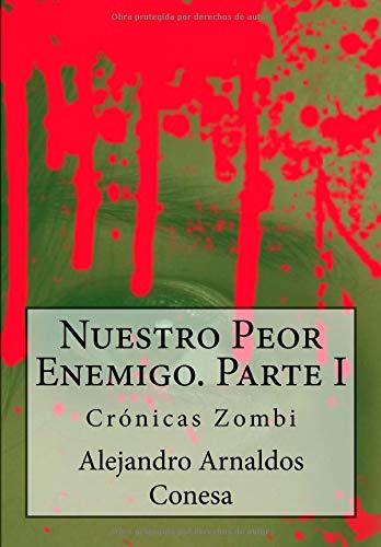 Crónicas zombi: Nuestro Peor Enemigo I: Volume 7