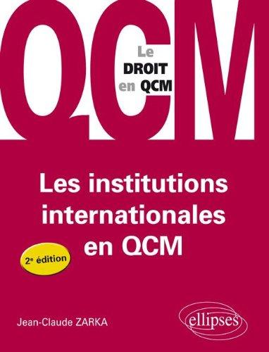 Les institutions internationales en QCM par Jean-Claude Zarka