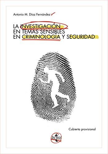 La investigación de temas sensibles en criminología y seguridad (Ventana Abierta) par  Tecnos