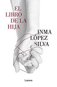 El libro de la hija par Inma López Silva