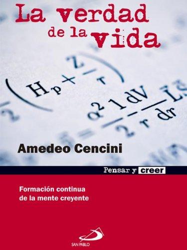 La verdad de la vida (Pensar y creer nº 1) por Amadeo Cencini