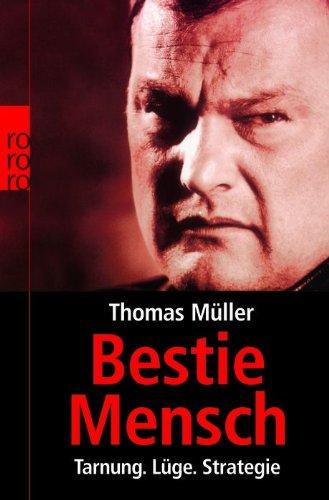 Profil Menschen Wie (Bestie Mensch: Tarnung - Lüge - Strategie)