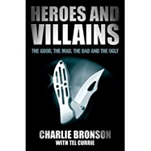 Heroes and Villains: The Good, the Mad, the Bad and the Ugly by Charlie Bronson (2005-05-01)