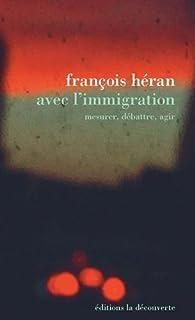 Avec l'immigration par François Héran
