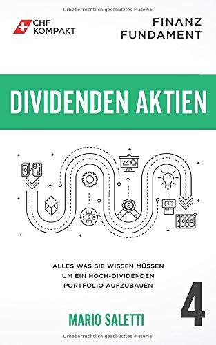 Finanz Fundament: Dividenden Aktien: Alles was Sie wissen müssen um ein Hoch-Dividenden Portfolio...