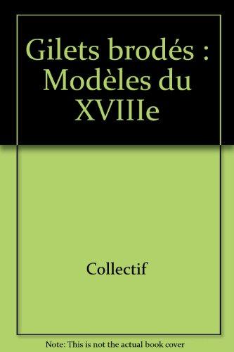 Gilets brodés : Modèles du XVIIIe siècle