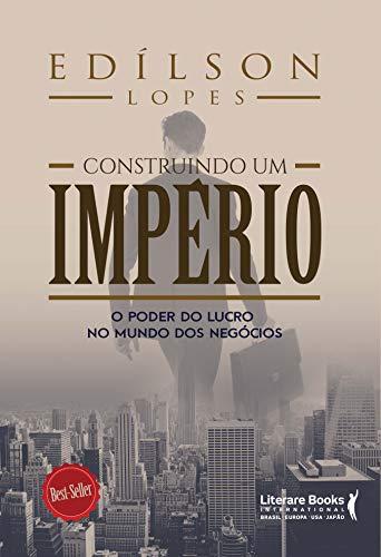 Construindo um império (Portuguese Edition)