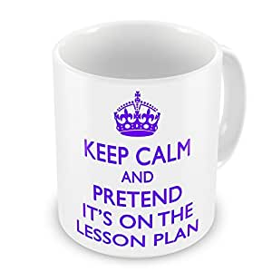 Keep Calm And Pretend It's On The Lesson Plan Mug - Purple by GIFT MUGS