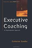 Executive Coaching: A Psychodynamic Approach (Coaching in Practice)