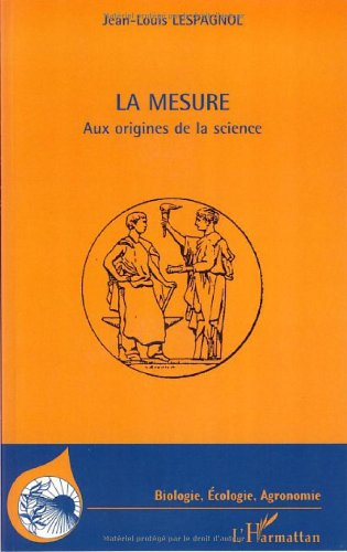 La mesure : Aux origines de la science