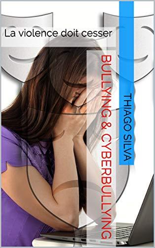 Couverture du livre Bullying & CyberBullying: La violence doit cesser