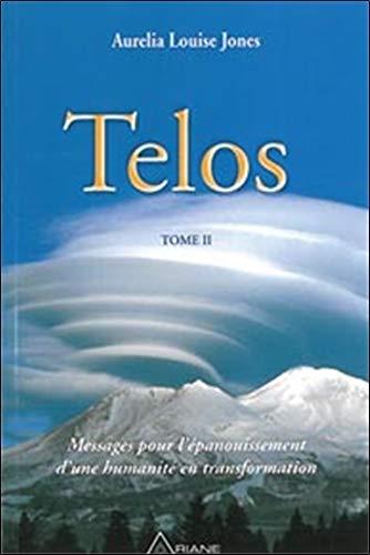 Telos, tome 2 : Messages pour l'épanouissement d'une humanité en  transformation