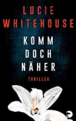 Komm doch näher: Thriller (German Edition)