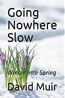 Going Nowhere Slow: Winter into Spring
