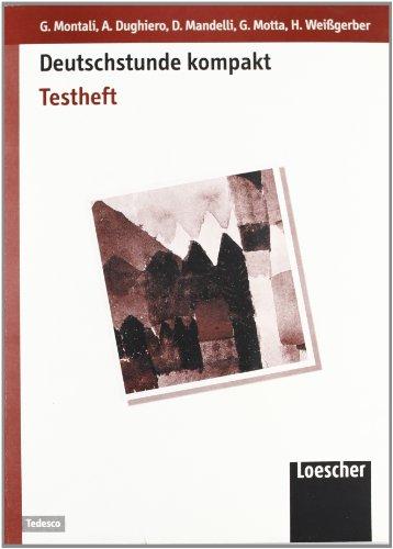 Deutschstunde kompakt. Testheft. Con audiocassetta. Per il biennio. Con floppy disk