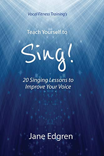 Vocal Fitness Training's Teach Yourself to Sing!: 20 Singing Lessons to Improve Your Voice (Book, Online Audio, Instructional Videos and Interactive Practice Plans) Voice Audio