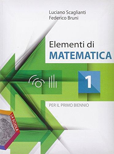 Elementi di matematica. Per i Licei e gli Ist. magistrali. Con e-book. Con espansione online: 1
