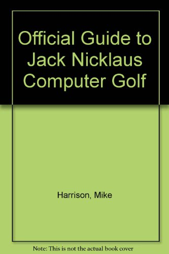 Official Guide to Jack Nicklaus Computer Golf
