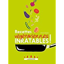 Recettes végétariennes inratables ! (Inratables!) (French Edition)