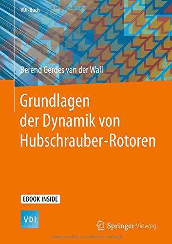 Grundlagen der Dynamik von Hubschrauber-Rotoren (VDI-Buch)