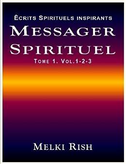 Messager Spirituel Tome 1. Volume 1-2-3 par [Rish, Melki]