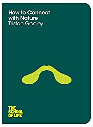 How to Connect with Nature (School of Life) by Tristan Gooley (2-Jan-2014) Paperback