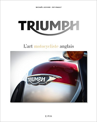 Triumph, l'art motocycliste anglais par Michaël Levivier