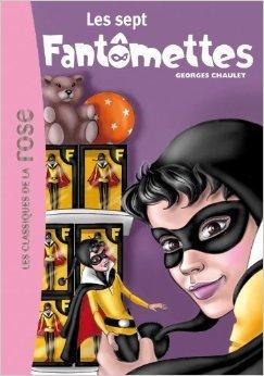 Fantômette Tome 10 - les sept fantomettes de Georges Chaulet ( 14 septembre 2011 )