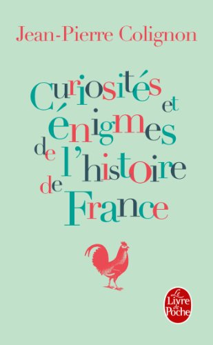 Curiosits et nigmes de l'histoire de France