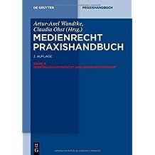 Medienrecht Praxishandbuch/ Media Law a Practical Handbook: Persönlichkeitsrecht Und Medienstrafrecht/ Privacy Rights and Media Criminal Liability