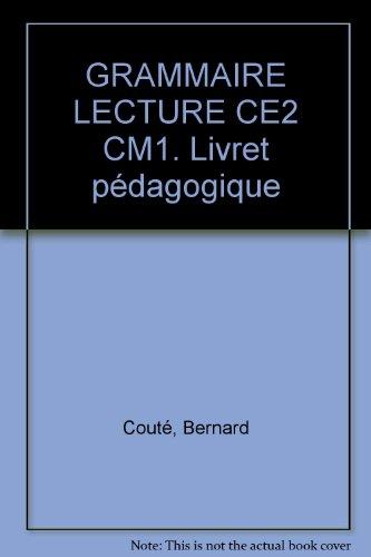 Grammaire et lecture, CE2, CM1, livret pédagogique