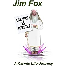 The End Is Insight: A Karmic Life-Journey